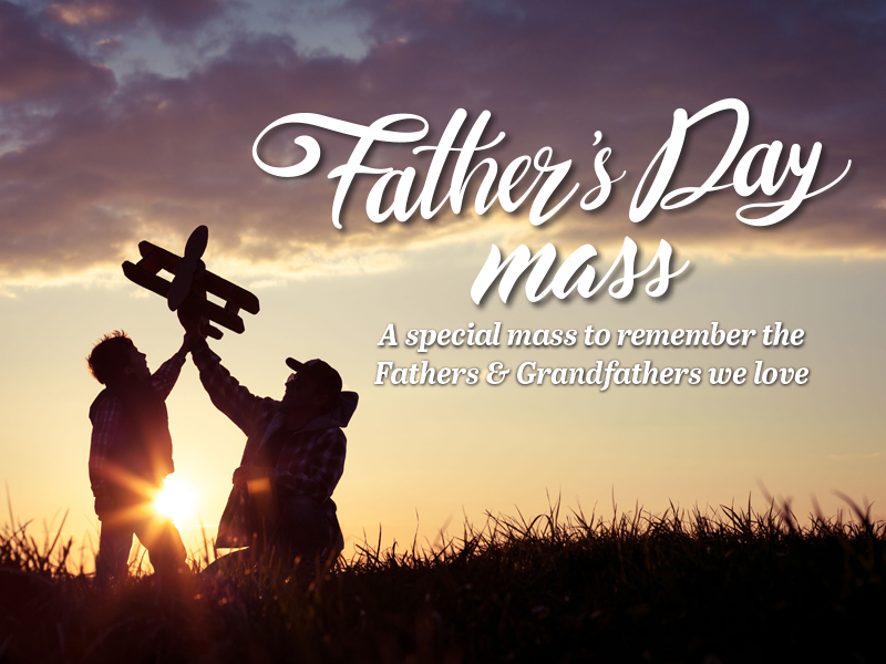 Fathers Day Mass will be held on Saturday 2nd September 2017
