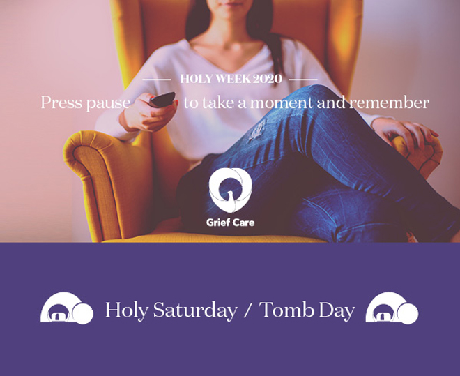 Holy Saturday - Tomb Day